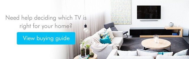Need help deciding which TV is right for your home?