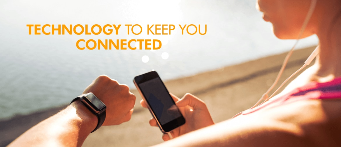 Technology to keep you connected